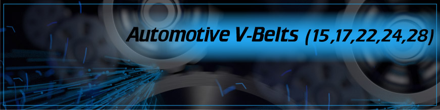 Automotive V-Belts (15, 17, 22, 24, 28)