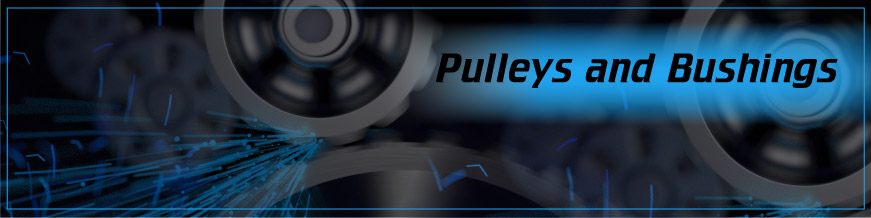 Pulleys and Bushings